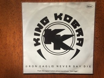 "King Kobra ""(Iron eagle) Never say die"""