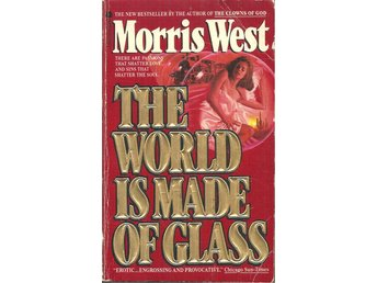 Morris West: The world is made of glass.