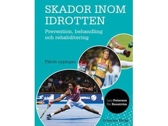 Skador Inom Idrotten - Prevention, Behandling Och Rehabilitering (Bok)