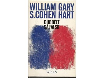 DUBBELT SÅ FALSK -William S.Cohen-Gary Hart  (INBUNDEN BOK )