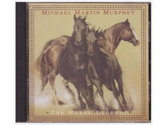 MICHAEL MARTIN MURPHEY   THE HORSE LEGENDS      CD