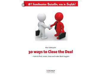 30 ways to Close the Deal  Ny bok