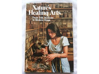 Nature´s Healing Arts from Folk Medicine to Modern Drugs Engelska