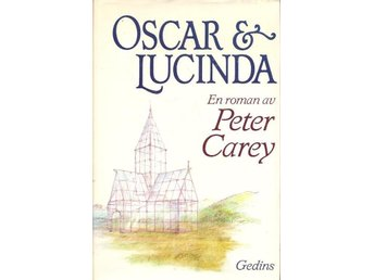 Peter Carey: Oscar & Lucinda.