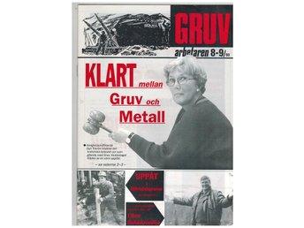 Gruvor Gruvarbetaren nr 8/9 /93 Björkdals gruvan - Falun - Gruvor Gruvarbetaren nr 8/9 /93 Björkdals gruvan - Falun