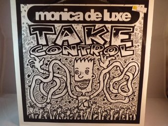 MONICA DE LUXE -TAKE CONTROL (MAXI SINGLE -VINYL) - Svedala - MONICA DE LUXE -TAKE CONTROL (MAXI SINGLE -VINYL) - Svedala