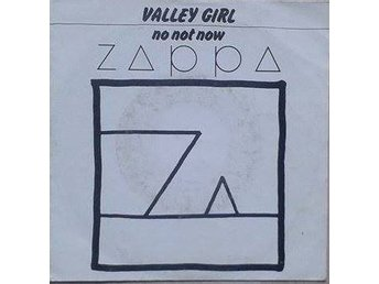 Zappa title* Valley Girl / No Not Now* Avantgarde, Art Rock, Parody Netherlands