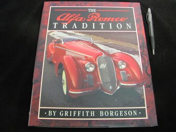 The Alfa Romeo Tradition av Griffith Borgeson