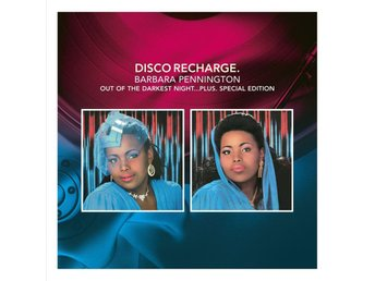 Disco Recharge. Barbara Pennington - Out Of The Darkest Night...Plus