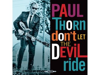 Thorn Paul: Don't Let The Devil Ride (Vinyl LP)