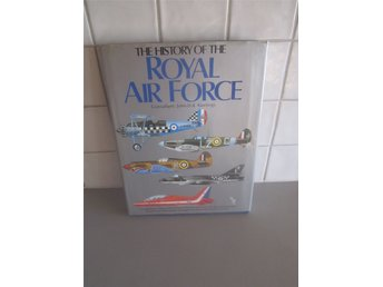 THE History of the ROYAL AIR FORCE.