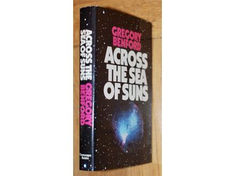 GREGORY BENFORD, Across the Sea of Suns, Timescape  1st ed. 1984