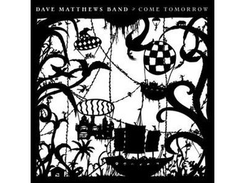 Dave Matthews Band: Come tomorrow 2018 (CD)