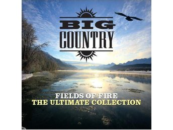 Big Country - Fields Of Fire: The Ultimate Collection - 2xCD NY - FRI FRAKT