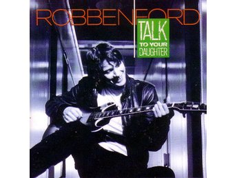 Robben Ford-Talk to your daughter / CD