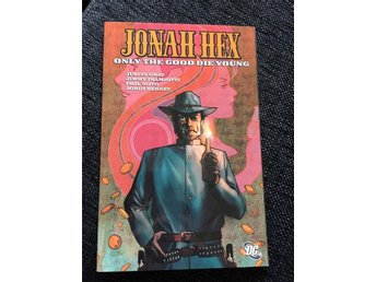 Jonah Hex - only the good die Young (dc, western, Blueberry, comanche)