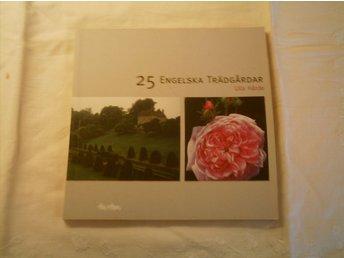 25 ENGELSKA TRÄDGÅRDAR - ULLA HÅRDE ISBN 91 534 2447 6 ICAFÖRL. 2003 88 SIDOR - Ekeby - 25 ENGELSKA TRÄDGÅRDAR - ULLA HÅRDE ISBN 91 534 2447 6 ICAFÖRL. 2003 88 SIDOR - Ekeby