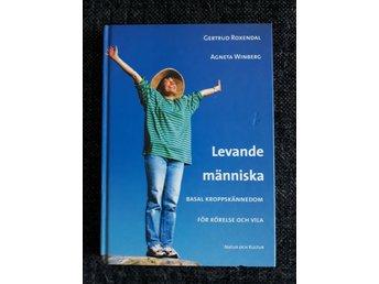 Javascript är inaktiverat. - Gällivare - Levande Människa - Basal Kroppskännedom (BK) Gertrud Roxendal Knappt bläddrad i. Inget kludd i boken. Ren och hel. Nypris 345:- Boken är kurslitteratur men är skrivet på ett enkelt sätt så den fungerar även som självhjälpsbok för  - Gällivare