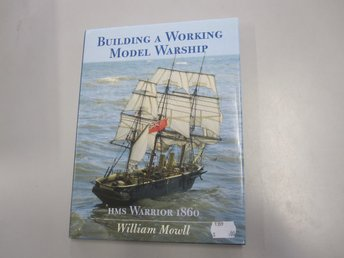 Building a working model warship - William Mowll