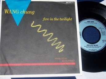 "WANG CHUNG - FIRE IN THE TWILIGHT 7"" 1985"