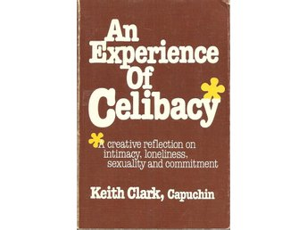 Keith Clark: An experience of celibacy.
