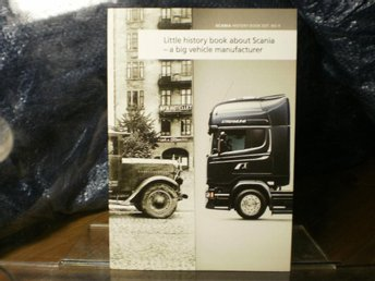 Little history book about Scania  a big vehicle manufacturer