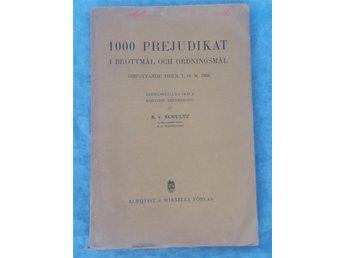 1000 Prejudikat i BROTTMÅL och ORDNINGSMÅL t.o.m. 1926 av R.v.Schultz osprättad - Kivik - 1000 Prejudikat i BROTTMÅL och ORDNINGSMÅL t.o.m. 1926 av R.v.Schultz osprättad - Kivik