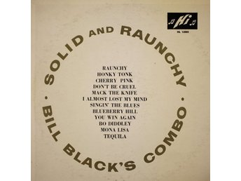 Bill Black´s Combo - Solid And Raunchy vinyl LP