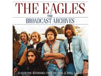 Eagles: The broadcast archives 1974-85 (3 CD)