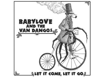 Babylove & The Van Dangos - Let It Come, Let It Go - CD