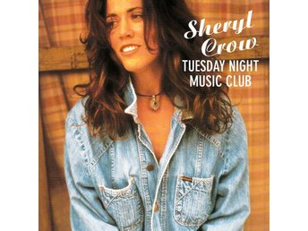 Sheryl Crow, Tuesday night music club (CD)