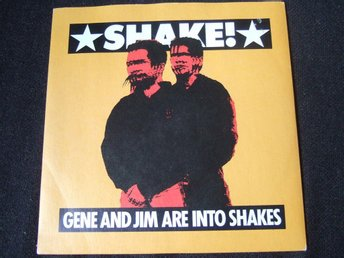 45 - GENE AND JIM ARE INTO SHAKES. Shake! 1988