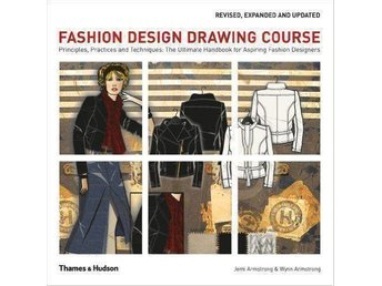 Fashion Design Drawing Course: Principles, Practice and Techniques - Ludvika - Fashion Design Drawing Course: Principles, Practice and Techniques - Ludvika