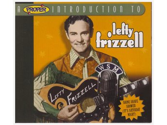 LEFTY FRIZZELL     A INTRODUCTION TO      CD