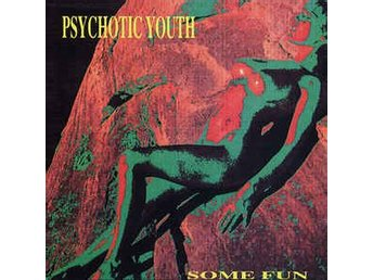 Psychotic Youth - Some Fun - LP