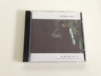 BYRON HILL - GRAVITY ...AND OTHER THINGS THAT KEEP YOU DOWN TO EARTH