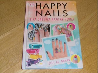 NYA HAPPY NAILS FIXA SNYGGA NAGLAR, ELFI DE BRUYN, INBUNDEN NY SEPTEMBER 2016