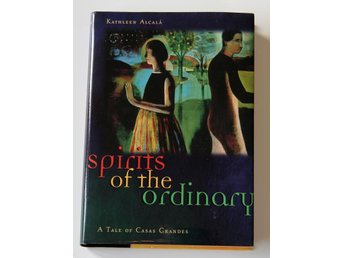 Spirits of the Ordinary - A Tale of Casas Grandes