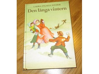 Den långa vintern Laura Ingalls Wilder - Surahammar - Den långa vintern Laura Ingalls Wilder - Surahammar