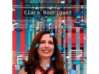 Rodriguez Clara: Americas Without Frontiers (CD)