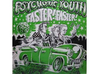 Psychotic Youth - Faster! Faster! - LP