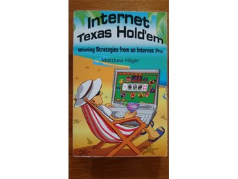 Internet Texas Hold'em, Winning Strategies from an Internet Pro, Matthew Hilger - älvängen - Internet Texas Hold'em, Winning Strategies from an Internet Pro, Matthew Hilger - älvängen