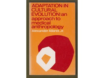 Adaptation in cultural evolution: an approach to medical anthropology.