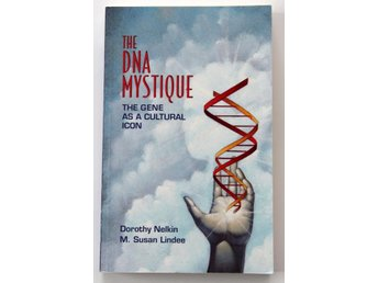 The DNA Mystique - The Gene as a Cultural Icon