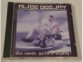 Alice Deejay - Who needs guitars anyway?