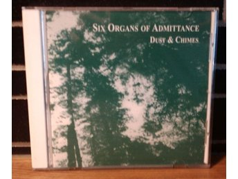 Six Organs Of Admittance - Dust And Chimes (folk - progressive - psych 1999) CD - Malmö - Six Organs Of Admittance - Dust And Chimes (folk - progressive - psych 1999) CD - Malmö