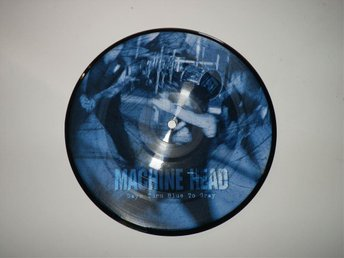 "MACHINE HEAD - DAYS TURN BLUE TO GREY - 7"" BILDVINYL!!!"