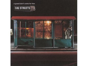 The Streets - A Grand Don't Come For Free - 2004 - CD