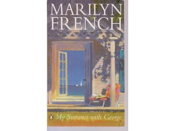 Marilyn French: My Summer with George