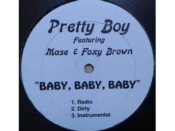 Pretty Boy (2) Featuring Mase & Foxy Brown title* Baby, Baby, Baby* Hip-Hop 12""